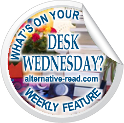 What's on YOUR desk, Wednesday? Bookish Meme