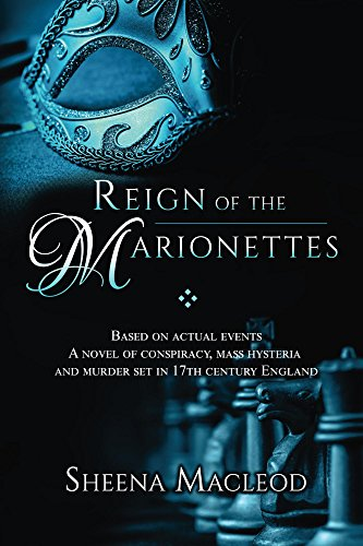 'Reign of the Marionettes' brims with historical detail and intrigue. B ased on actual events and characters who lived during the 17th century!