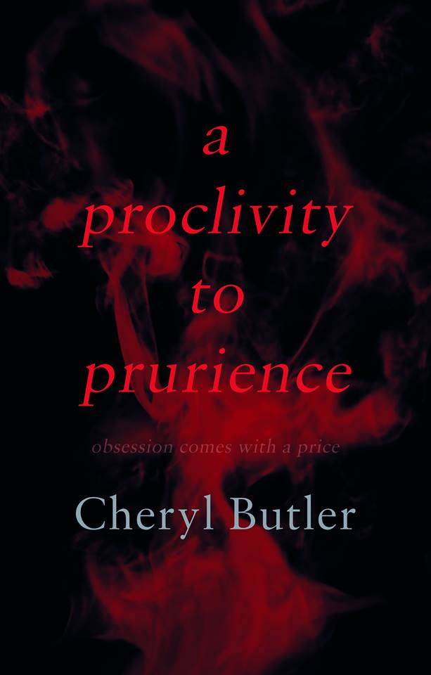 A Proclivity to Prurience: Obsession Comes with a Price!